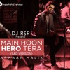 Main Hon Hero Tera (Sad) - Heart Mix mp3