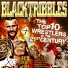 BLACK TRIBBLES² - TOP TEN Wrestlers of 21st Century