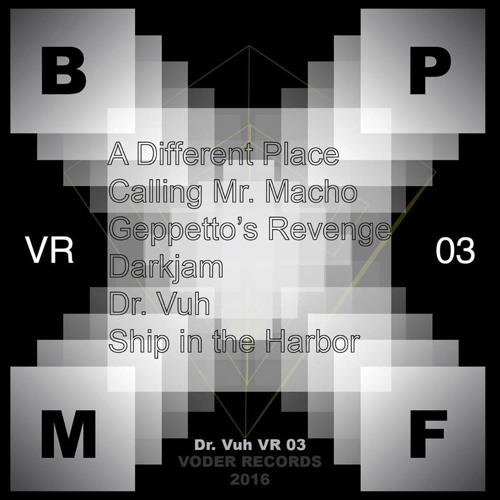 BPMF - DR Vuh EP - VR03