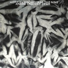 Hot City Orchestra – The Nine (André Galluzzi Remix)