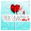 Crew 7 & Alpha-X feat. Quinn - Kill It (Extended Mix)