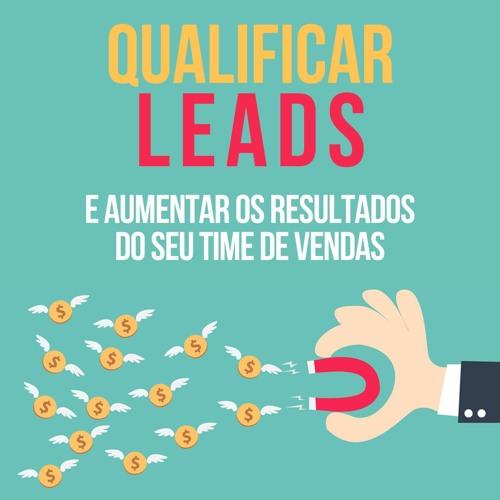 Qualificar leads para aumentar os resultados do seu time de vendas