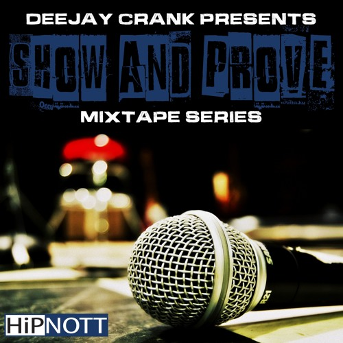 DeeJay Crank Presents: Show and Prove