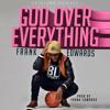 GOD OVER EVERYTHING (Prod By Frank Edwards)