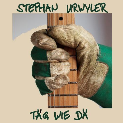 """Stephan Urwyler """"Täg wie dä"""""""