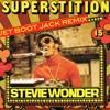 Stevie Wonder - Superstition (Jet Boot Jack Remix) FREE DOWNLOAD!