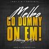 MelBo Feat M.A. (Go Dummy On Em)