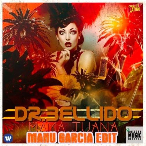 Dr. Bellido - Mama Juana (Manu Garcia Edit)