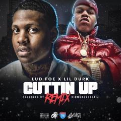 Lud Foe f/ Lil Durk - Cuttin Up (Remix)