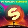 Jay Hardway - Stardust (Blaze U x Mave & Zac Bootleg)*BUY=FREE DOWNLOAD*
