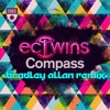 EC Twins - Compass (BRADLEY ALLAN REMIX)