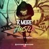 K MORE - HUSTLE (Prod.Wireless)