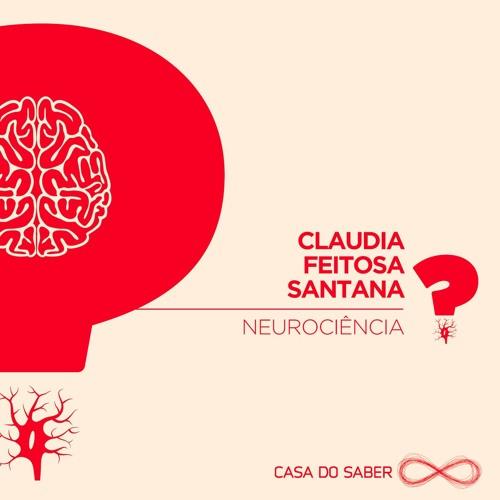 Neurociência - Claudia Feitosa Santana
