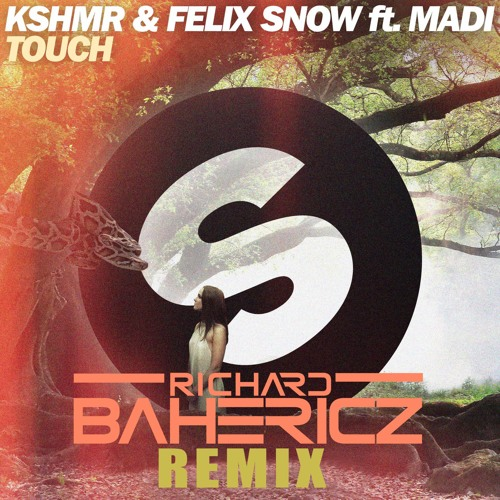 TOUCH - KSHMR & FELIX SNOW (RICHARD BAHERICZ REMIX) FREE DOWNLOAD
