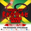 BEST OF REGGAE COVER MIXX DJ ERNIE FLEX