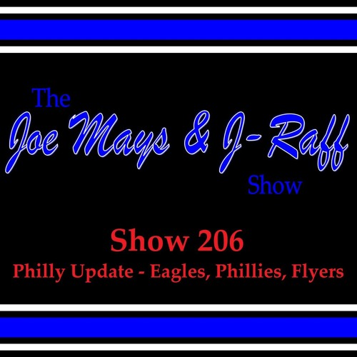 The Joe Mays & J-Raff Show: Episode 206 - Philly Sports Update