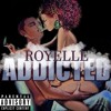 Royelle - Addicted (Audio)