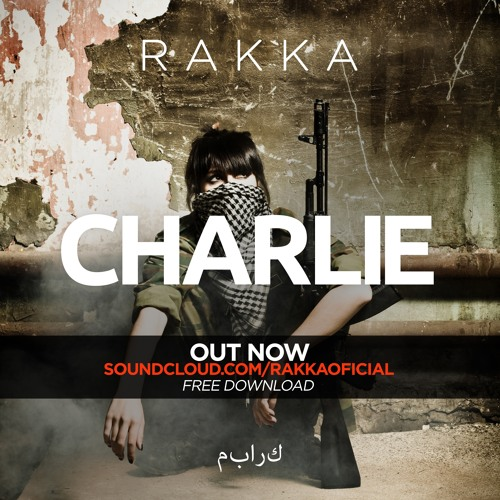 Rakka - Charlie (Original Mix)