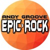 ANDY GROOVE - EPIC ROCK | ROYALTY FREE MUSIC