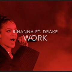 Rihanna - Work( Trap REMIX)Ft. Arcade