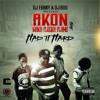 DJ Funky & DJ Buu - Had It Hard (feat. Akon & Waka Flocka Flame)