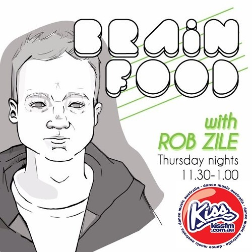 Brain Food with Rob Zile - Live on KissFM - 27-03-2014 - PART 2 - VITO VON GERT - GUEST MIX