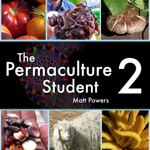 Episode 34 The Permaculture Student 2 Kickstarter, A Permaculture Family Audiobook, & The Future