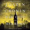 The City of Mirrors by Justin Cronin, read by Scott Brick