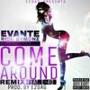 E2DAG ft. Evante & Rich Dymonz - Come Around (Remix) ft. E-40 (Prod. E2DAG)
