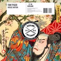 Tom Tyger - House Nation