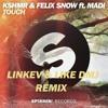 KSHMR & Felix Snow Ft. Madi  - Touch (Linkev & Al Kazar Remix)
