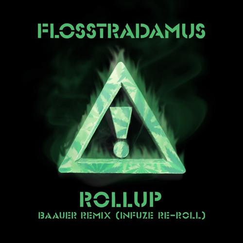Infuze Flosstradamus Roll Up (Baauer Remix) [Infuze Re Roll] soundcloudhot