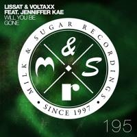 Lissat & Voltaxx - Will You Be Gone (Sezer Uysal's Already Gone Radio Edit)