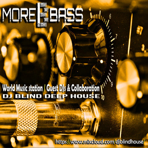 Dj blind more bass radio 30mts by dj blind free for Very deep house music