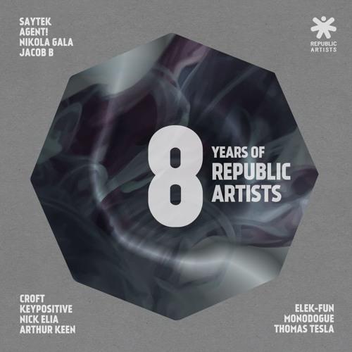 "8 Years Of Republic Artists (12 track compilation)""Preview"" // Saytek, Nikola Gala, Agent, Jacob B"