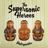 Supersonic Heroes - Everybody Look At Me