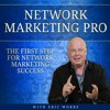The First Step for Network Marketing Success mp3