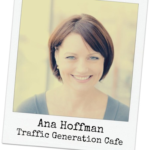 Ana Hoffman - How to Boost Your Visibility with Free Traffic to Your Site