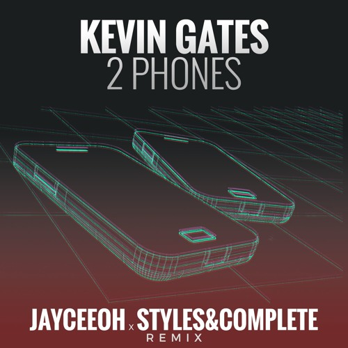 Kevin Gates - 2 Phones (Jayceeoh x Styles&Complete Remix) by