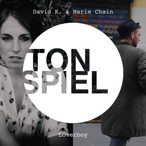 David K. & Marie Chain - Loverboy (Hagen Stoklossa Remix)
