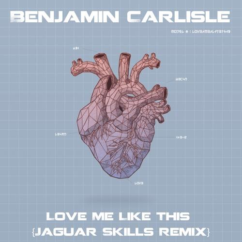 Love Me Like This (Jaguar Skills Remix)