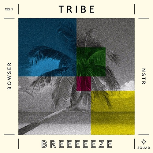 Tribe - Breeeeeze / Bowser x NSTR feat. Dr!ve