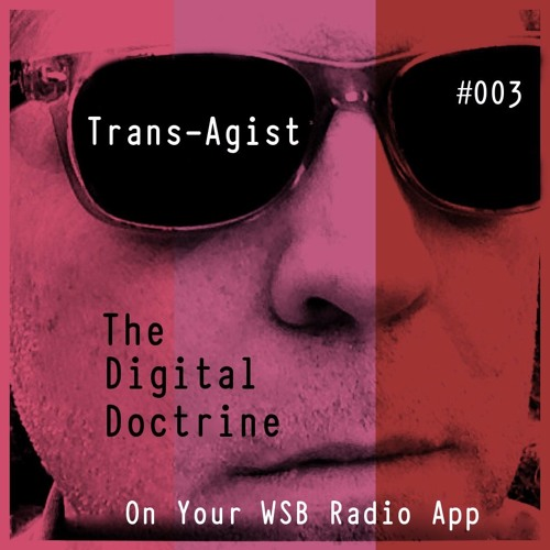 The Digital Doctrine #003 - Trans-Agist