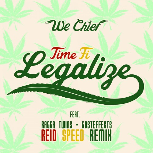 Time Fi Legalize ft. Ragga Twins & Gosteffects (Reid's Dabs on the Beach Remix)