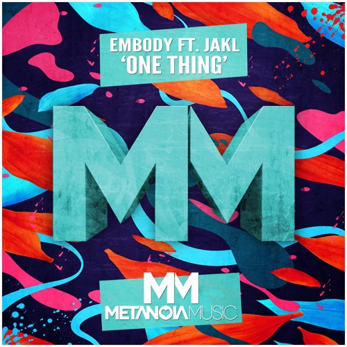 Embody ft. JAKL - One Thing (Tiësto 'Premiere')