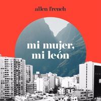Allen French - Mi Mujer, Mi León (Edit)