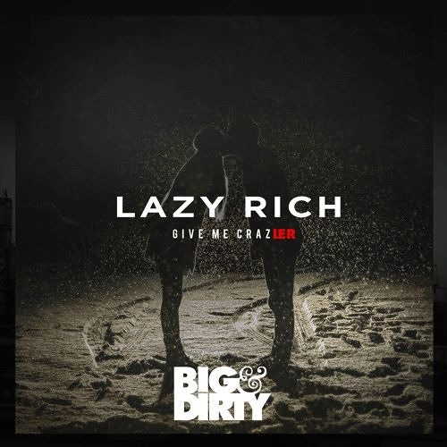 """Lazy Rich - Give Me Crazy (Rich's """"Don't Stop The Beat"""" Bootleg)"""