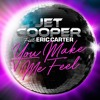 Feat Eric Carter - You Make Me Feel -Original Mix