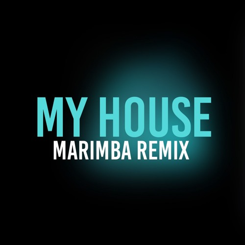 My House (Marimba Remix of Flo Rida)