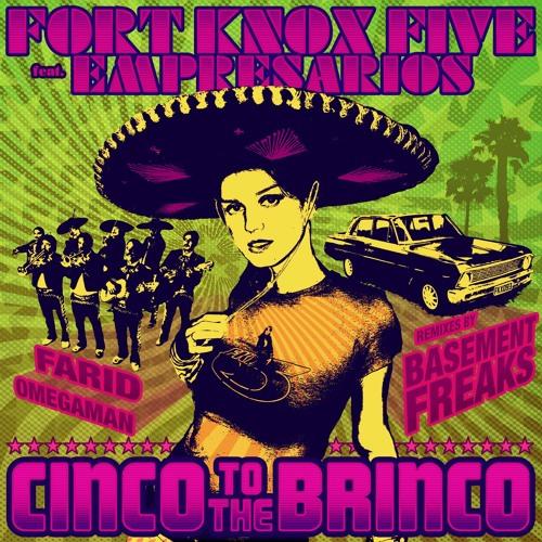 Fort Knox Five feat Empresarios - Cinco To The Bringo (Basement Freaks Remix)